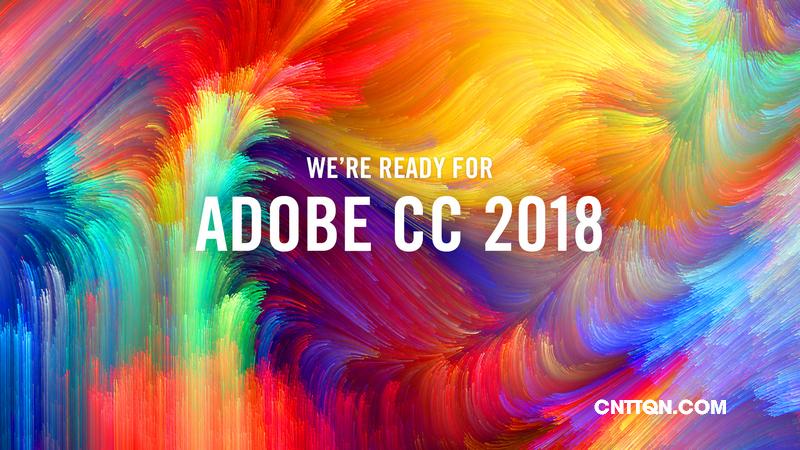 [Tổng hợp] Phần mềm Adobe CC 2018 Full