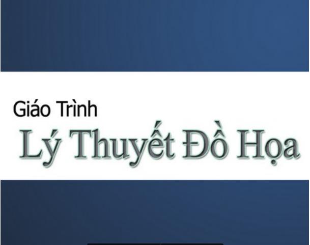 [PDF] Giáo Trình Lý Thuyết Đồ Họa - Trường ĐHKH Huế