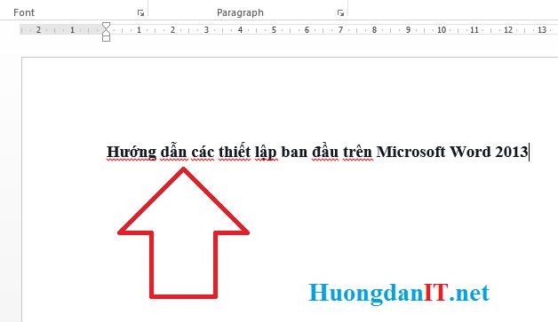 Bài 2 – Hướng dẫn các thiết lập ban đầu trên Microsoft Word 2013