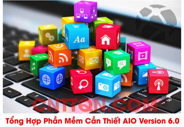 Tổng Hợp Phần Mềm AIO Version 6.0 - Mới nhất 2017